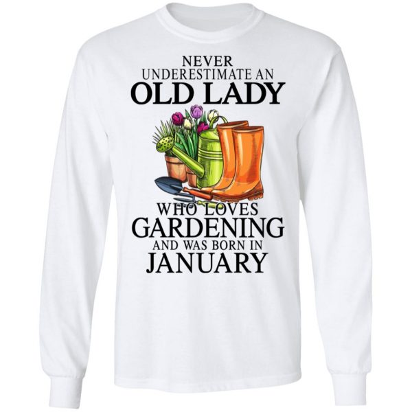 Never Underestimate An Old Lady Who Loves Gardening And Was Born In January Shirt, Hoodie, Tank Apparel 10