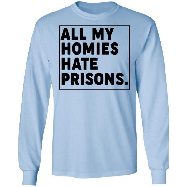 All My Homies Hate Prisons Shirt, Hoodie, Tank Apparel 11