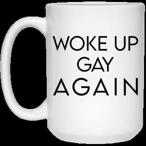 Woke Up Gay Again Mug Coffee Mugs 2