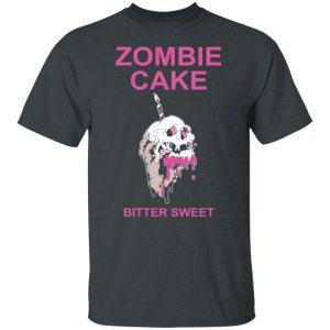 Zombie Cake Bitter Sweet Shirt, Hoodie, Tank Apparel 2