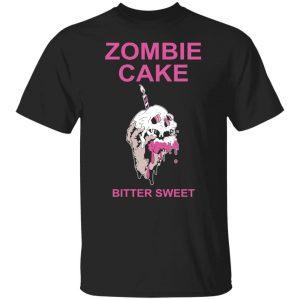 Zombie Cake Bitter Sweet Shirt, Hoodie, Tank Apparel