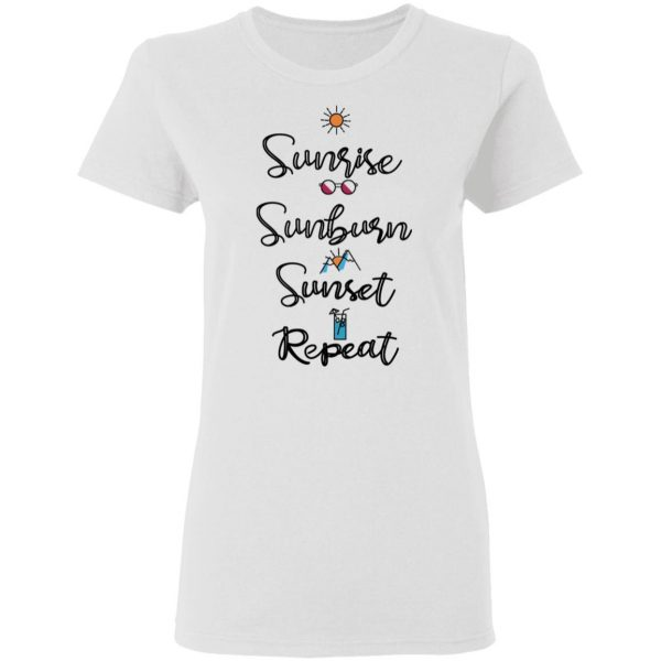 Sunrise Sunburn Sunset Repeat Shirt, Hoodie, Tank Apparel 7
