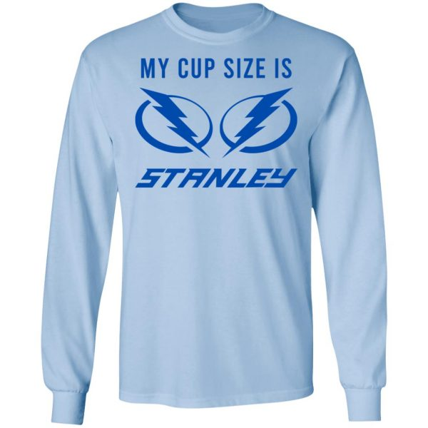 My Cup Size Is Stanley Tampa Bay Lightning Shirt, Hoodie, Tank Apparel 11
