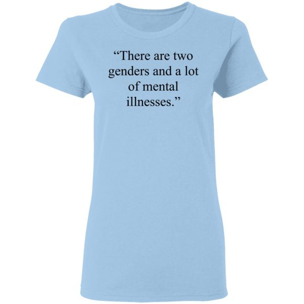 There Are Two Genders And A Lot Of Mental Illnesses Shirt, Hoodie, Tank Apparel 6