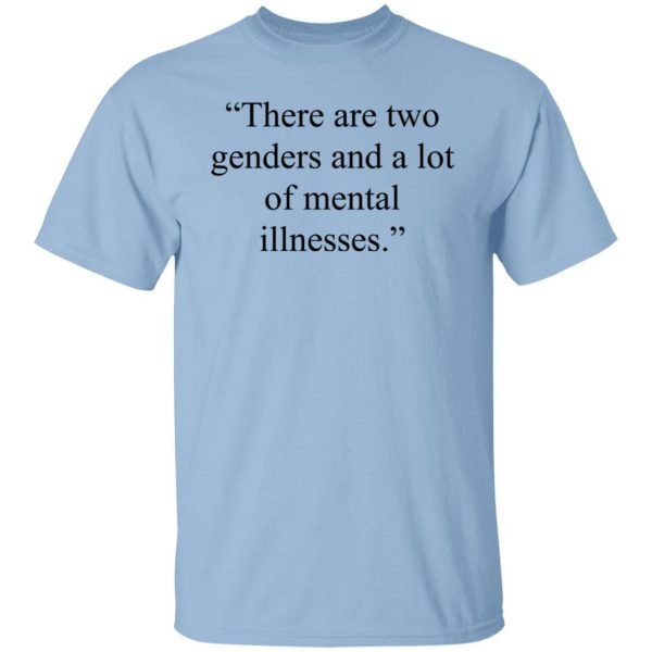 There Are Two Genders And A Lot Of Mental Illnesses Shirt, Hoodie, Tank Apparel 3
