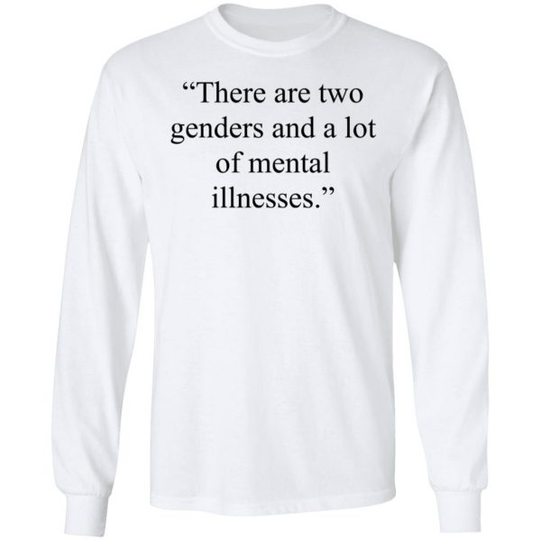There Are Two Genders And A Lot Of Mental Illnesses Shirt, Hoodie, Tank Apparel 10