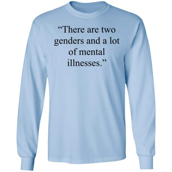 There Are Two Genders And A Lot Of Mental Illnesses Shirt, Hoodie, Tank Apparel 11