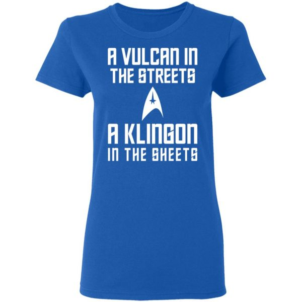 A Vulcan In The Streets A Klingon In The Sheets Shirt, Hoodie, Tank Apparel 10