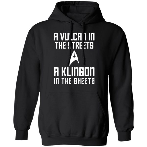 A Vulcan In The Streets A Klingon In The Sheets Shirt, Hoodie, Tank Apparel 11