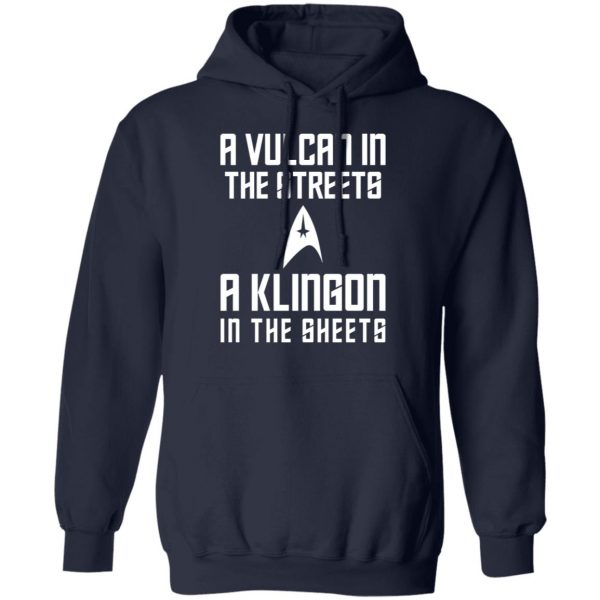 A Vulcan In The Streets A Klingon In The Sheets Shirt, Hoodie, Tank Apparel 12