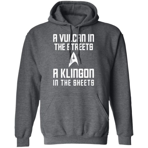 A Vulcan In The Streets A Klingon In The Sheets Shirt, Hoodie, Tank Apparel 13