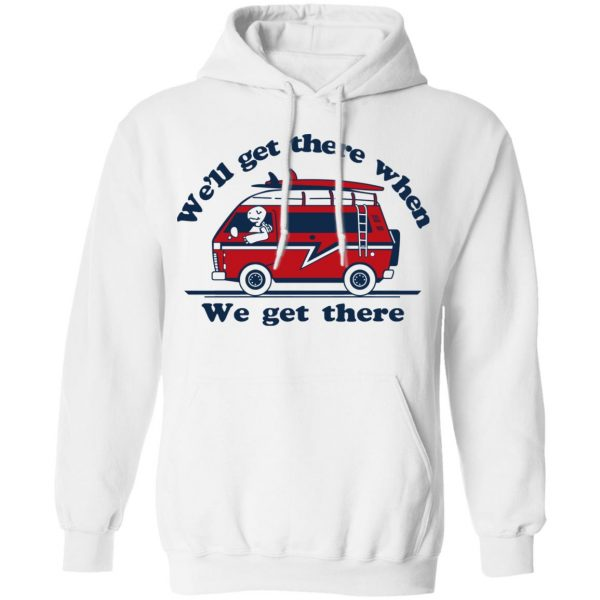 We'll Get There When We Get There The Incredibles Shirt, Hoodie, Tank Apparel 13