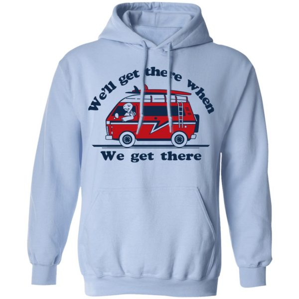 We'll Get There When We Get There The Incredibles Shirt, Hoodie, Tank Apparel 14