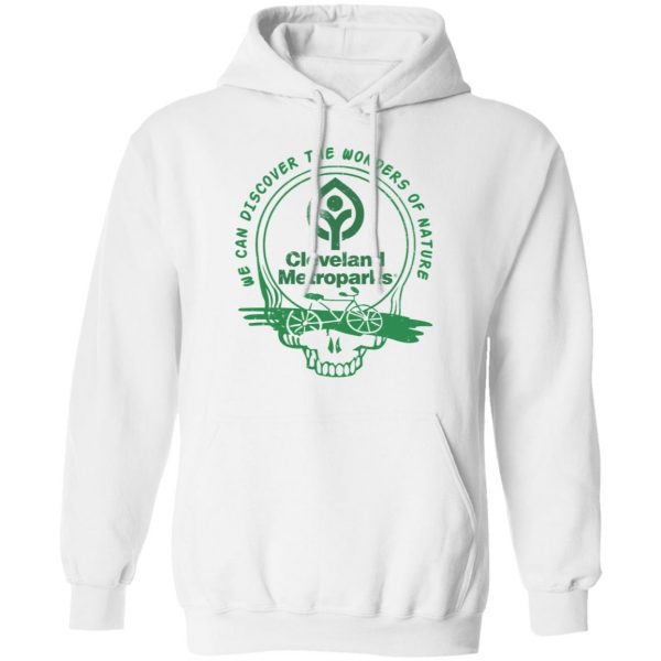 Cleveland Metroparks We Can Discover The Wonders Of Nature Shirt, Hoodie, Tank Apparel 13