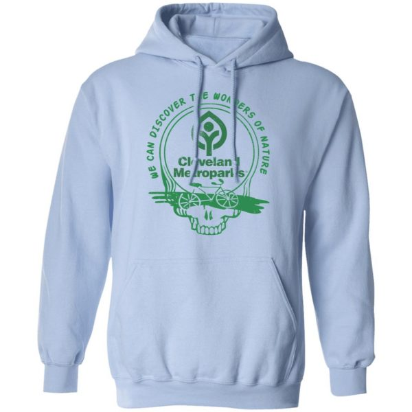 Cleveland Metroparks We Can Discover The Wonders Of Nature Shirt, Hoodie, Tank Apparel 14