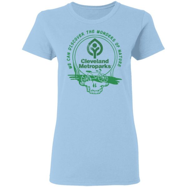 Cleveland Metroparks We Can Discover The Wonders Of Nature Shirt, Hoodie, Tank Apparel 6