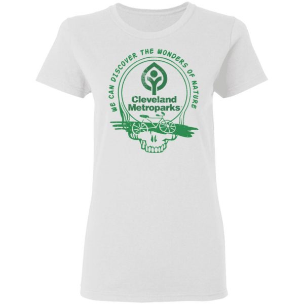 Cleveland Metroparks We Can Discover The Wonders Of Nature Shirt, Hoodie, Tank Apparel 7