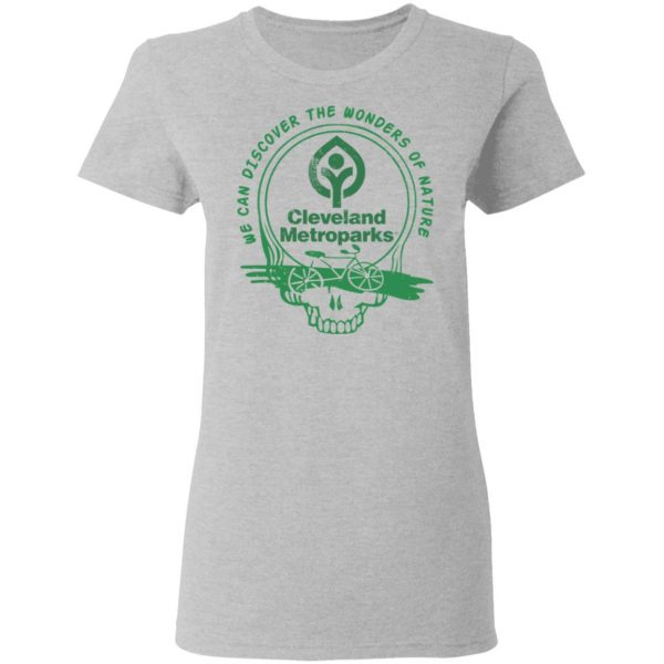 Cleveland Metroparks We Can Discover The Wonders Of Nature Shirt, Hoodie, Tank Apparel 8
