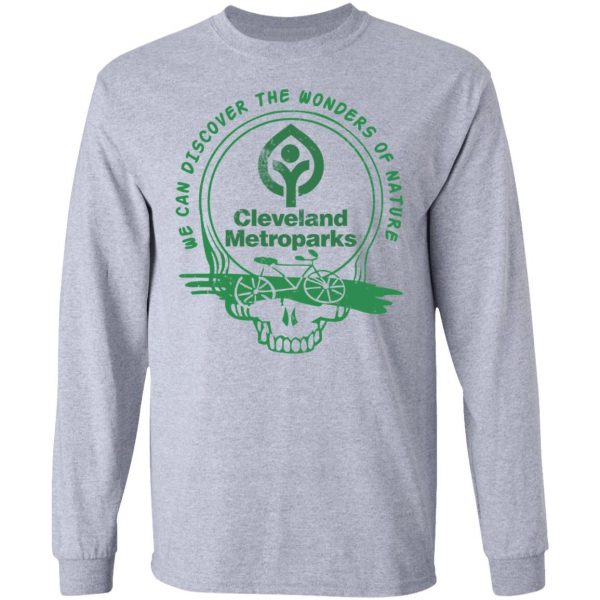 Cleveland Metroparks We Can Discover The Wonders Of Nature Shirt, Hoodie, Tank Apparel 9