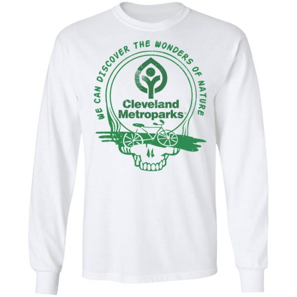 Cleveland Metroparks We Can Discover The Wonders Of Nature Shirt, Hoodie, Tank Apparel 10