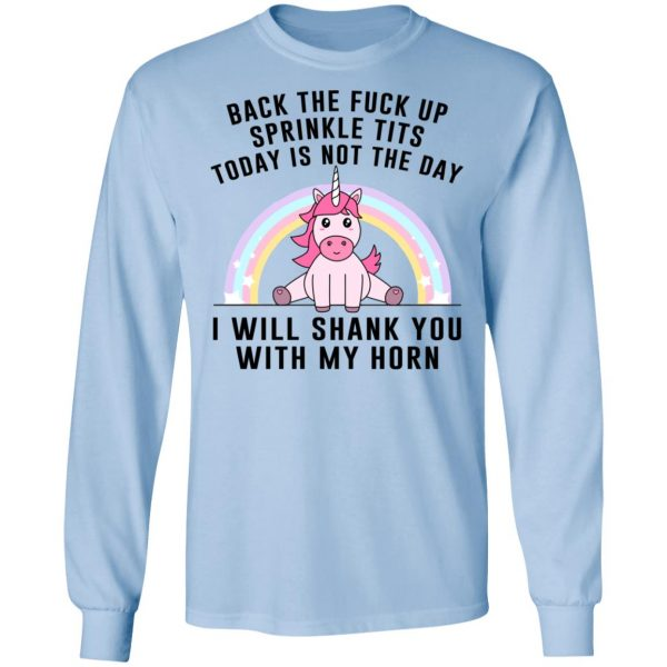 Back The Fuck Up Sprinkle Tits Today Is Not The Day I Will Shank You With My Horn Shirt, Hoodie, Tank Apparel 10