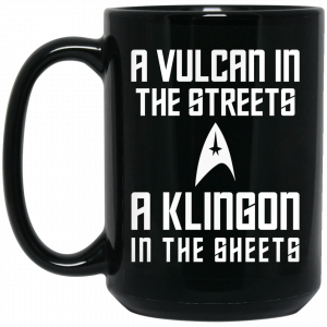A Vulcan In The Streets A Klingon In The Sheets Mug Coffee Mugs 2