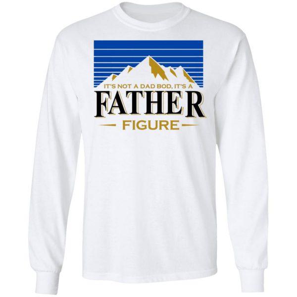 It's Not A Dad Bob, It's A Father Figure Shirt, Hoodie, Tank Apparel 10