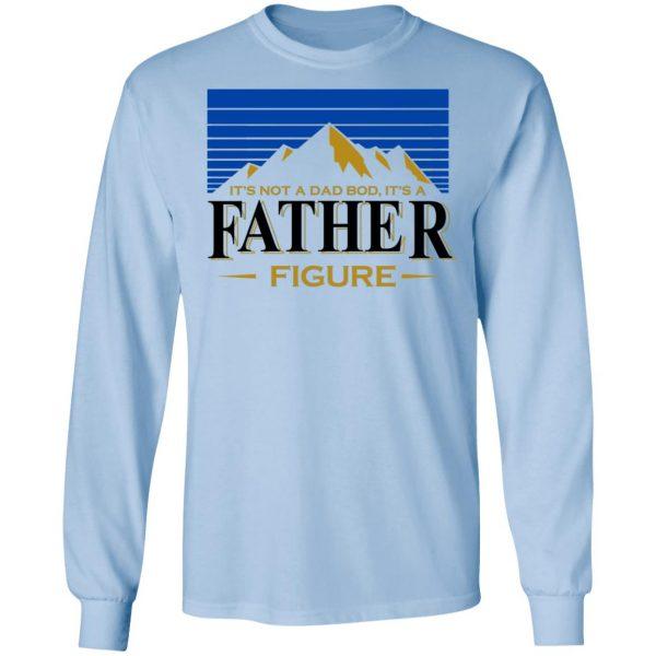 It's Not A Dad Bob, It's A Father Figure Shirt, Hoodie, Tank Apparel 11