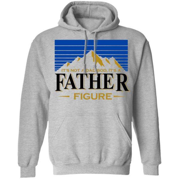 It's Not A Dad Bob, It's A Father Figure Shirt, Hoodie, Tank Apparel 12