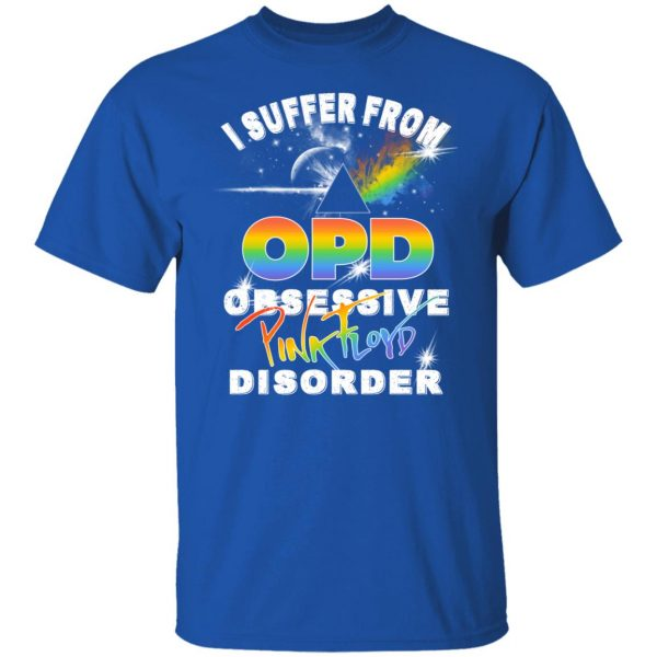 I Suffer From OPD Obsessive Pink Floyd Disorder Pink Floyd Shirt, Hoodie, Tank Apparel 6