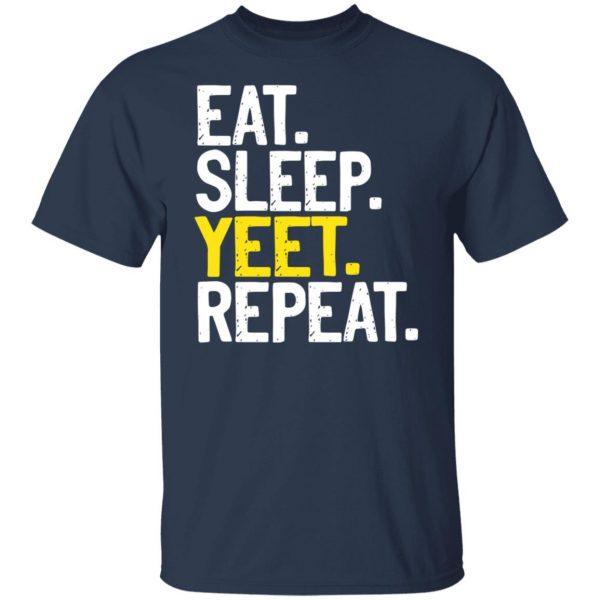 Eat Sleep Yeet Repeat Shirt, Hoodie, Tank Apparel 5