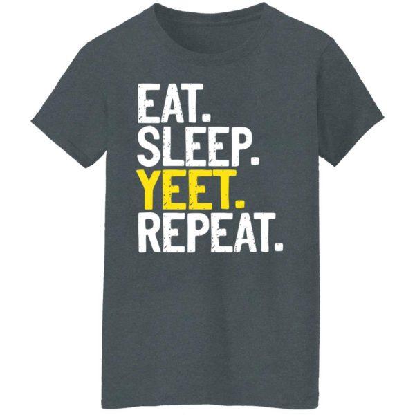 Eat Sleep Yeet Repeat Shirt, Hoodie, Tank Apparel 8