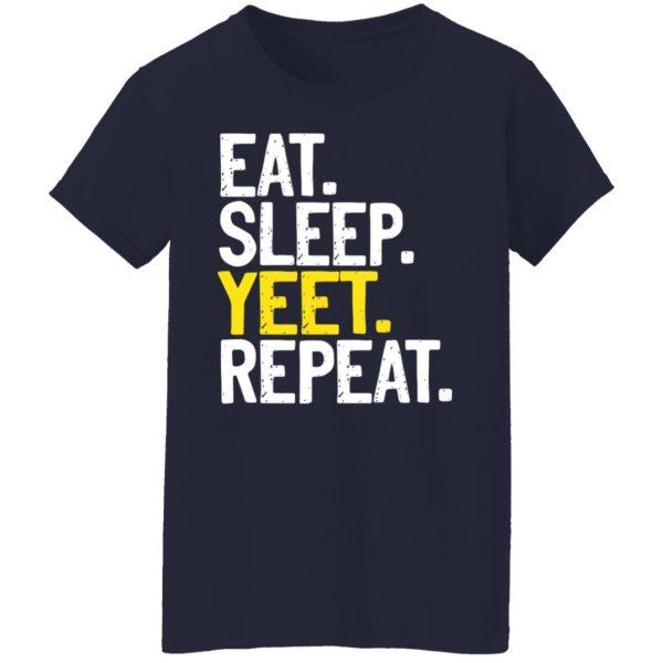 Eat Sleep Yeet Repeat Shirt, Hoodie, Tank Apparel 9