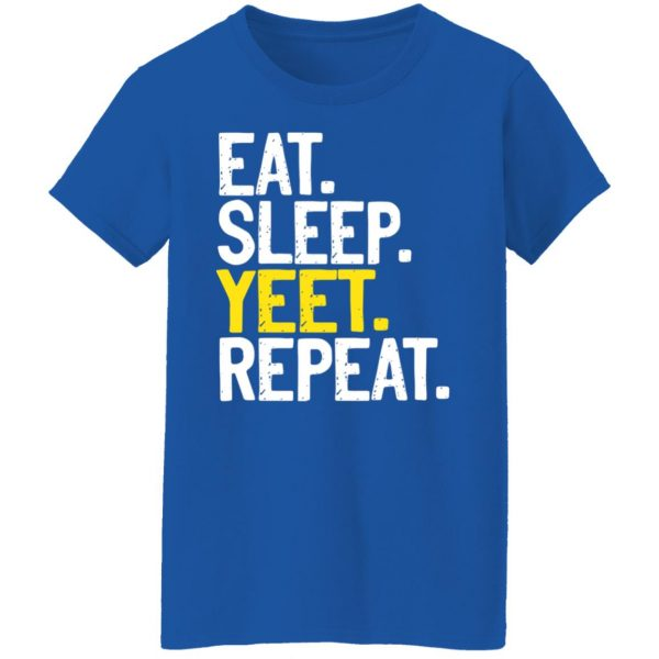 Eat Sleep Yeet Repeat Shirt, Hoodie, Tank Apparel 10