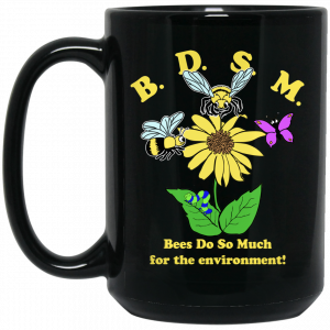 BDSM Bees Do So Much For The Environment Mug Coffee Mugs 2