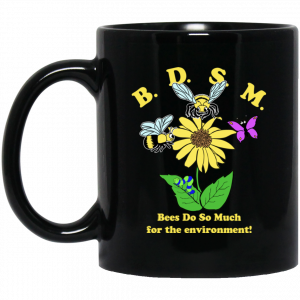 BDSM Bees Do So Much For The Environment Mug Coffee Mugs
