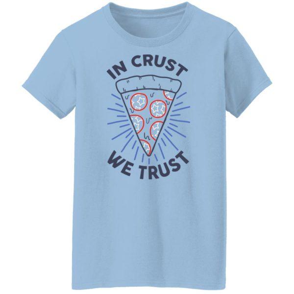 In Crust We Trust Funny Pizza Trash Taste Shirt, Hoodie, Tank Apparel 6