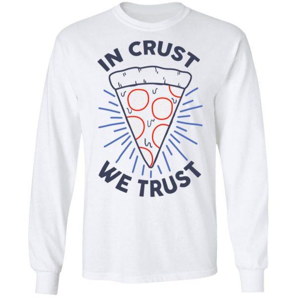 In Crust We Trust Funny Pizza Trash Taste Shirt, Hoodie, Tank Apparel 10